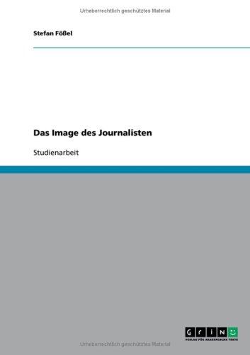 Das Image Des Journalisten 9783638825498