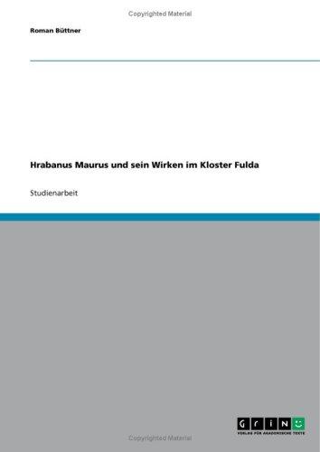 Hrabanus Maurus Und Sein Wirken Im Kloster Fulda 9783638839402