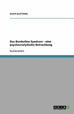 Das Borderline-Syndrom - Eine Psychoanalytische Betrachtung