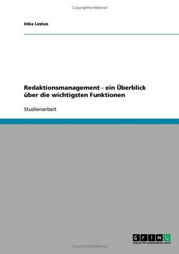 Redaktionsmanagement - Ein Berblick Ber Die Wichtigsten Funktionen 9783638867276