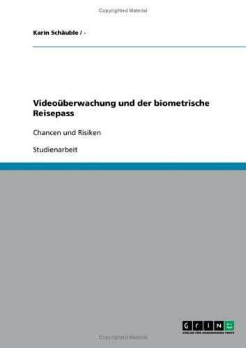 Video Berwachung Und Der Biometrische Reisepass 9783638888080