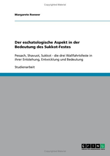 Der Eschatologische Aspekt in Der Bedeutung Des Sukkot-Festes 9783638890120