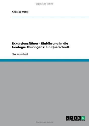 Exkursionsf Hrer - Einf Hrung in Die Geologie Th Ringens: Ein Querschnitt 9783638917377
