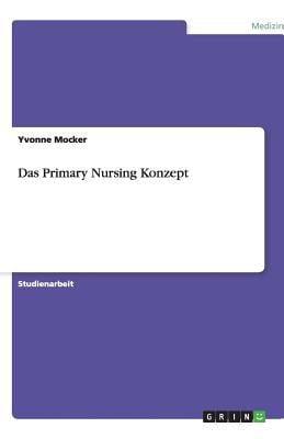Das Primary Nursing Konzept