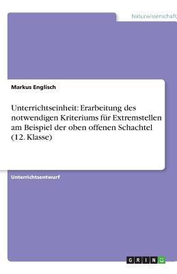 Unterrichtseinheit: Erarbeitung Des Notwendigen Kriteriums F R Extremstellen Am Beispiel Der Oben Offenen Schachtel (12. Klasse) 9783638922548