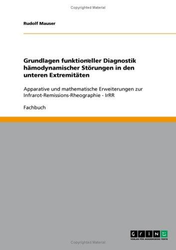 Grundlagen Funktioneller Diagnostik H Modynamischer St Rungen in Den Unteren Extremit Ten 9783638922968