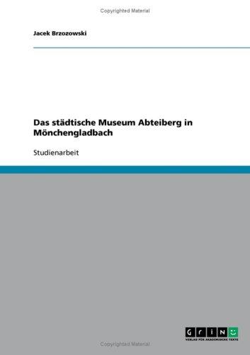 Das St Dtische Museum Abteiberg in M Nchengladbach 9783638927246