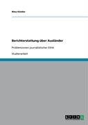 Berichterstattung Ber Ausl Nder 9783638932417
