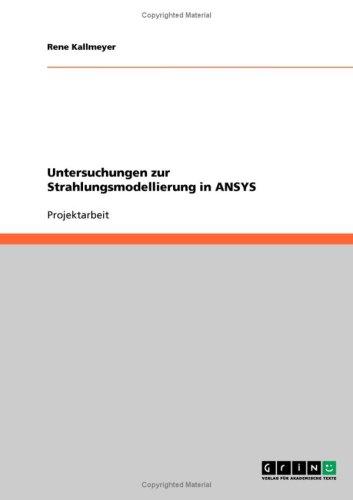 Untersuchungen Zur Strahlungsmodellierung in Ansys 9783638932943