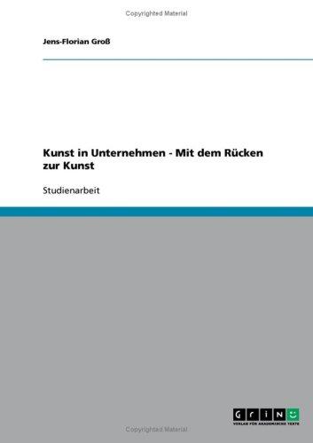 Kunst in Unternehmen - Mit Dem R Cken Zur Kunst 9783638933490