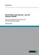 Nachrichtlich Oder Narrativ - Der Fall Susanne Osthoff 9783638942942