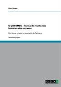 O Quilombo - Forma de Resist Ncia Hist Rica DOS Escravos 9783638943574