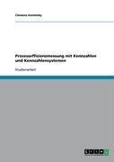 Prozesseffizienzmessung Mit Kennzahlen Und Kennzahlensystemen 9783638951913