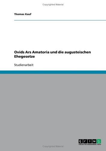 Ovids Ars Amatoria Und Die Augusteischen Ehegesetze 9783638955591