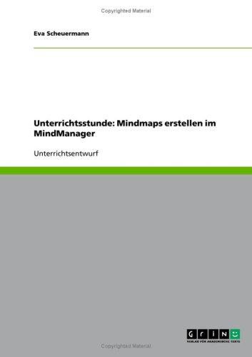Unterrichtsstunde: Mindmaps Erstellen Im Mindmanager 9783638957045
