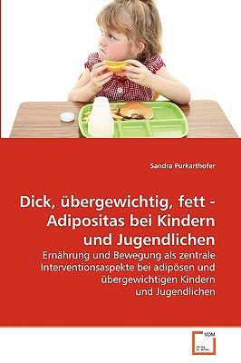 Dick, Bergewichtig, Fett - Adipositas Bei Kindern Und Jugendlichen 9783639252514