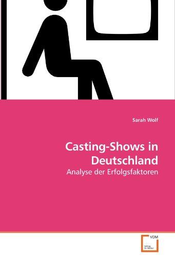 Casting-Shows in Deutschland 9783639252750