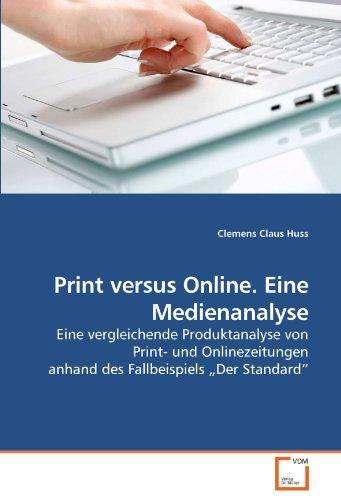 Print Versus Online. Eine Medienanalyse 9783639255836