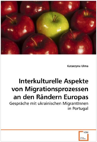 Interkulturelle Aspekte Von Migrationsprozessen an Den Rndern Europas 9783639259490