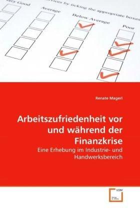 Arbeitszufriedenheit VOR Und Whrend Der Finanzkrise 9783639264661