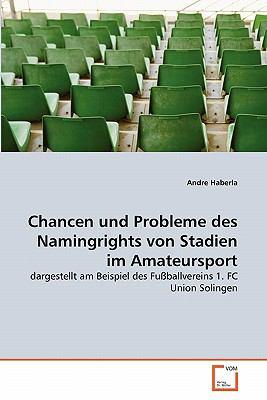 Chancen Und Probleme Des Namingrights Von Stadien Im Amateursport 9783639324136