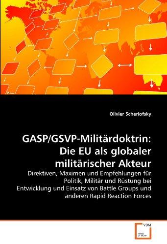 Gasp/Gsvp-Milit Rdoktrin: Die Eu ALS Globaler Milit Rischer Akteur 9783639331554