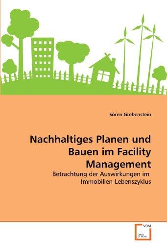 Nachhaltiges Planen Und Bauen Im Facility Management 9783639333251