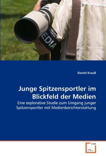 Junge Spitzensportler Im Blickfeld Der Medien 9783639359152