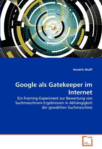 Google ALS Gatekeeper Im Internet 9783639361261