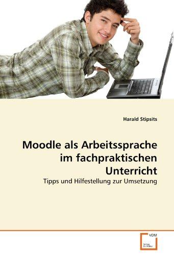 Moodle ALS Arbeitssprache Im Fachpraktischen Unterricht 9783639362565