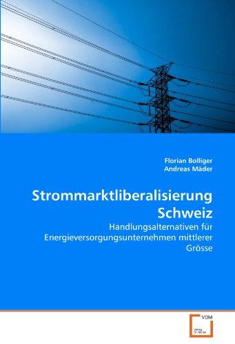 Strommarktliberalisierung Schweiz 9783639364392