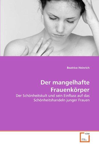 Der Mangelhafte Frauenk Rper 9783639365962