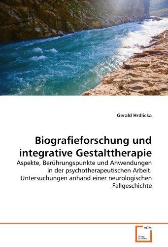 Biografieforschung Und Integrative Gestalttherapie 9783639373660