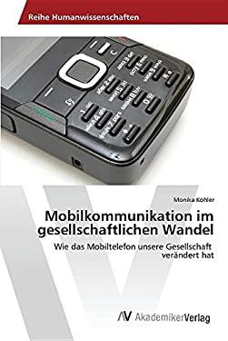 Mobilkommunikation im gesellschaftlichen Wandel (German Edition)
