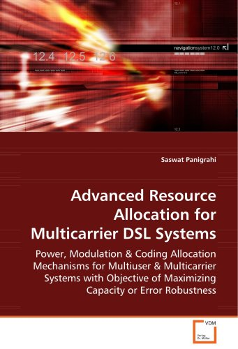 Advanced Resource Allocation for Multicarrier DSL Systems 9783639071290