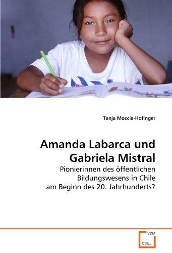 Amanda Labarca Und Gabriela Mistral 9783639266825