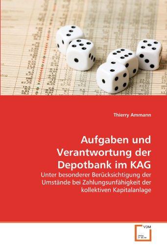 Aufgaben Und Verantwortung Der Depotbank Im Kag 9783639350746