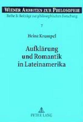 Aufklarung Und Romantik in Lateinamerika: Hen Lateinamerikanischem Und Europaischem Denken 9783631502181