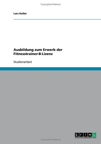Ausbildung Zum Erwerb Der Fitnesstrainer-B-Lizenz 9783638878043
