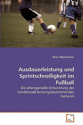 Ausdauerleistung Und Sprintschnelligkeit Im Fuball 9783639208498