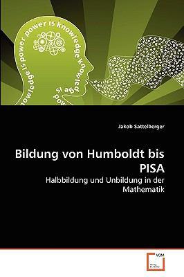 Bildung Von Humboldt Bis Pisa 9783639270457