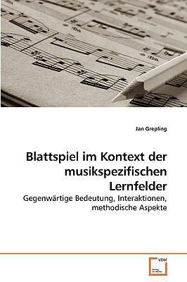 Blattspiel Im Kontext Der Musikspezifischen Lernfelder 9783639255676