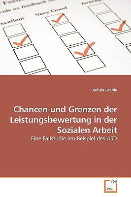 Chancen Und Grenzen Der Leistungsbewertung in Der Sozialen Arbeit 9783639189179
