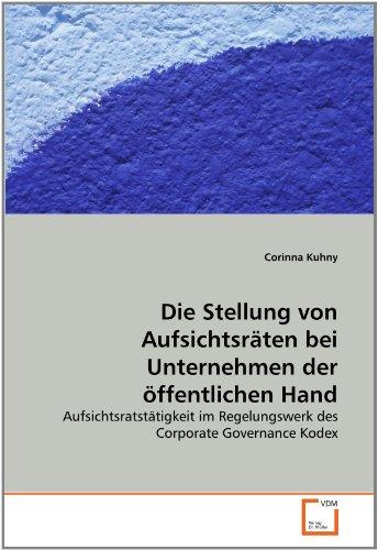 Die Stellung Von Aufsichtsr Ten Bei Unternehmen Der Ffentlichen Hand 9783639367072