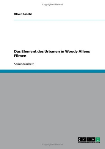 Das Element Des Urbanen in Woody Allens Filmen 9783638647854
