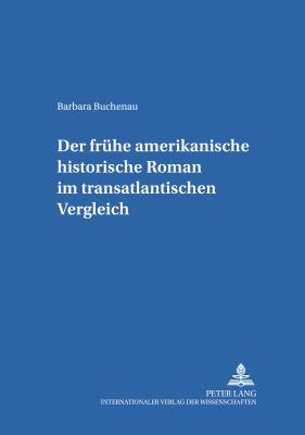 Der Fruhe Amerikanische Historische Roman Im Transtlantischen Vergleich 9783631389386