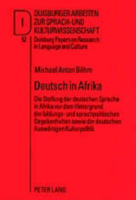 Deutsch in Afrika: Die Stellung Der Deutschen Sprache in Afrika VOR Dem Hintergrund Der Bildungs- Und Sprachpolitischen Gegebenheiten Sow 9783631515662