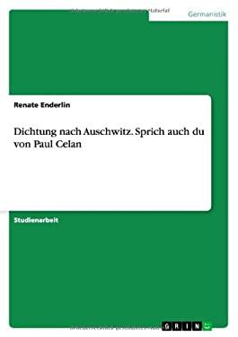Dichtung Nach Auschwitz. Sprich Auch Du Von Paul Celan 9783638650243