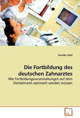 Die Fortbildung Des Deutschen Zahnarztes 9783639256345