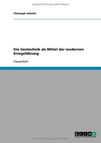 Die Gentechnik ALS Mittel Der Modernen Kriegsf Hrung 9783638731485